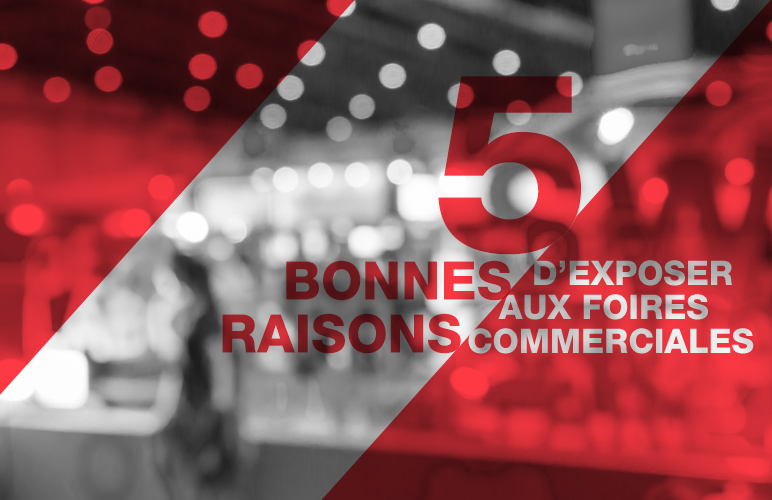 5-raisons-exposer-foires-commerciales-blogue